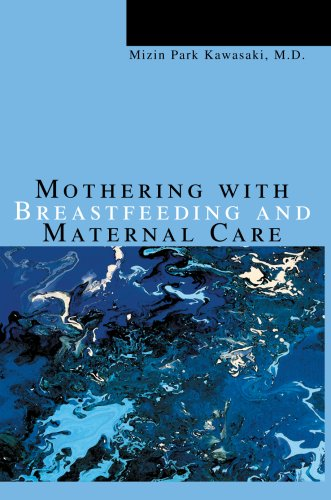 9780595669653: Mothering with Breastfeeding and Maternal Care