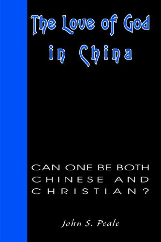 9780595669806: The Love of God in China: Can One Be Both Chinese and Christian?