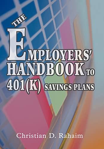 9780595669820: The Employers' Handbook to 401(k) Savings Plans