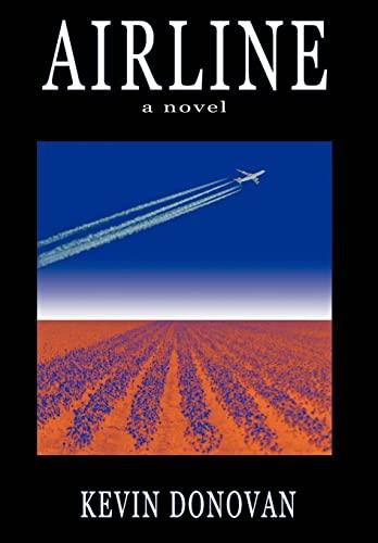 9780595670017: Airline: a novel