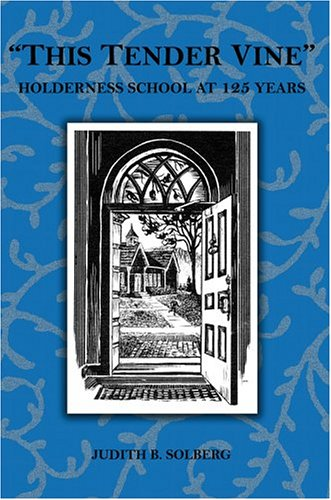 "9780595670437: ""This Tender Vine"": Holderness School at 125 Years"