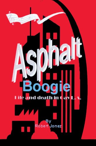 Asphalt Boogie: Life and death in Gay L.A.: Jonez, Robert