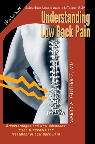 9780595670659: Understanding Low Back Pain: Breakthroughs and New Advances in the Diagnosis and Treatment of Low Back Pain