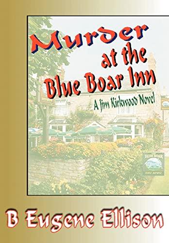 Murder at the Blue Boar Inn: A Jim Kirkwood Novel: B. Ellison