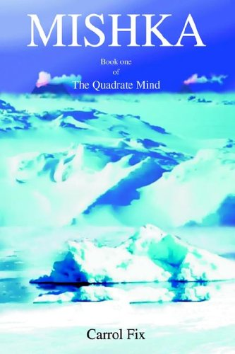 Mishka. Book One of The Quadrate Mind: Carrol Fix