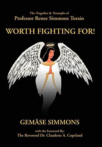 9780595671410: Worth Fighting For!: The Tragedies & Triumphs of Professor Renee Simmons Torain