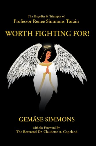 9780595671410: Worth Fighting For!: The Tragedies & Triumphs of Professor Renee Simmons Torain