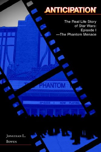 9780595671489: Anticipation: The Real Life Story of Star Wars: Episode I-The Phantom Menace