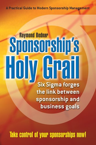 9780595671588: Sponsorship's Holy Grail: Six SIGMA Forges the Link Between Sponsorship & Business Goals