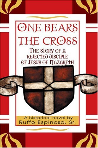 9780595672578: One Bears The Cross: The story of a rejected disciple of Jesus of Nazareth