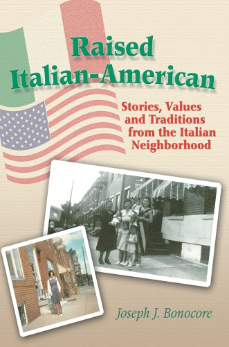 9780595672646: Raised Italian-American: Stories, Values and Traditions from the Italian Neighborhood