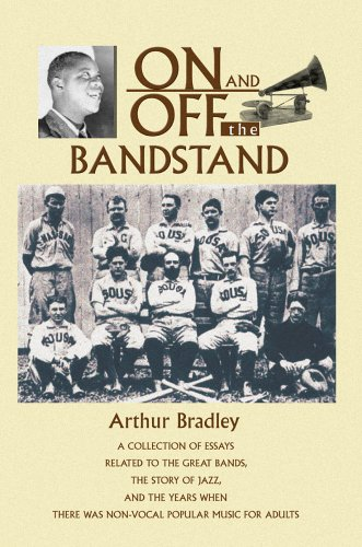 9780595672912: On and Off the Bandstand: A collection of essays related to the great bands, the story of jazz, and the years when there was non-vocal popular music for adults