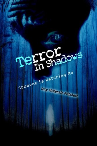 Terror in Shadows: Someone Is Watching Me: Lecy Pritchett