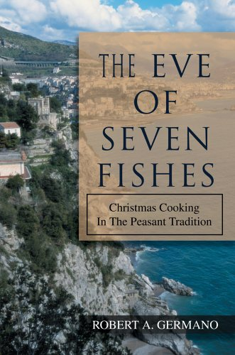 9780595673834: The Eve of Seven Fishes: Christmas Cooking In The Peasant Tradition