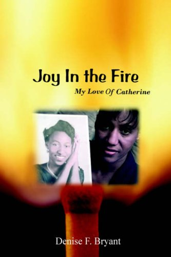 9780595674152: Joy in the Fire: My Love Of Catherine