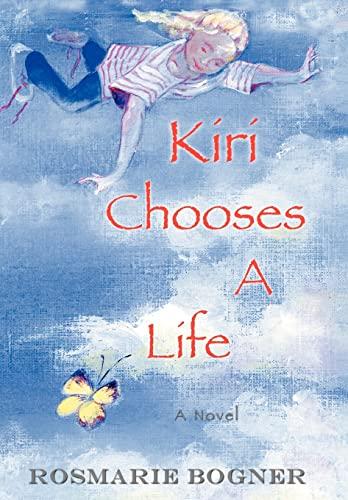 9780595674305: Kiri Chooses A Life