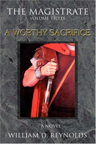 9780595674763: The Magistrate: Volume Three A Worthy Sacrifice (The Magistrate Series)