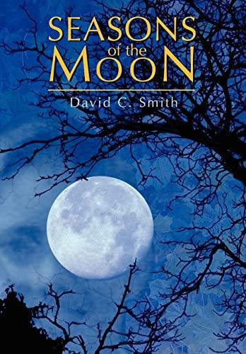 Seasons of the Moon: David Smith