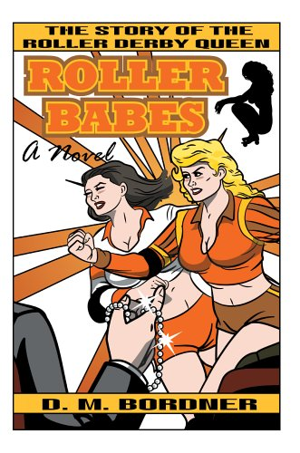 9780595675449: Roller Babes: The Story Of The Roller Derby Queen