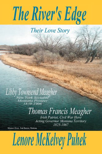 9780595675753: The River's Edge: Libby Townsend Meagher and Thomas Francis Meagher Their Love Story