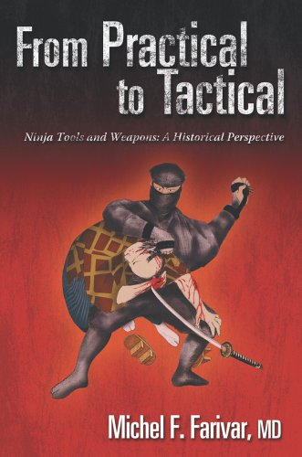 9780595675876: From Practical to Tactical, 0-595-37973-7: Ninja Tools and Weapons: A Historical Perspective