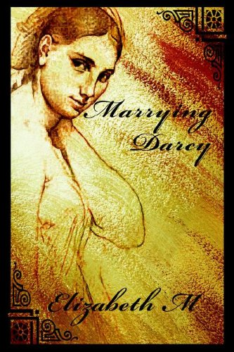 9780595676040: Marrying Darcy