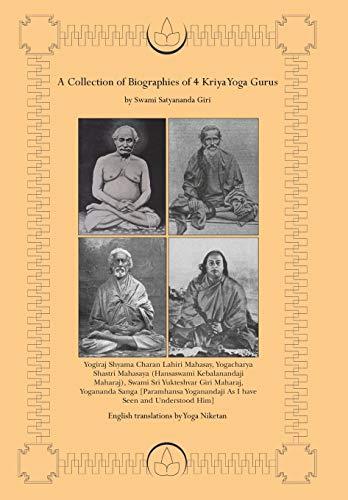 9780595676347: A Collection of Biographies of 4 Kriya Yoga Gurus by Swami Satyananda Giri