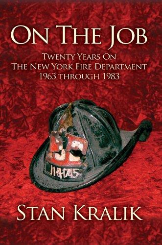 9780595676590: On The Job: Twenty Years On The New York Fire Department 1963 through 1983
