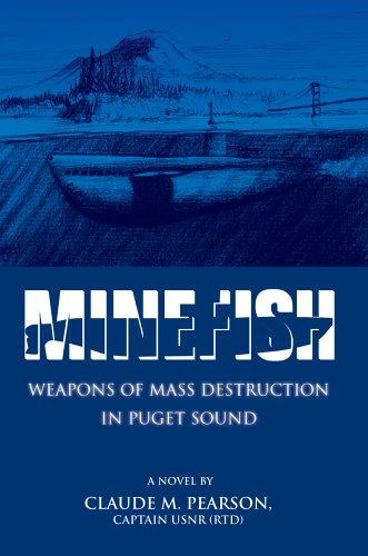 9780595676729: Minefish: Weapons of Mass Destruction in Puget Sound
