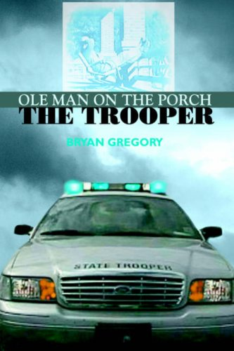 9780595676859: Ole Man on the Porch: The Trooper
