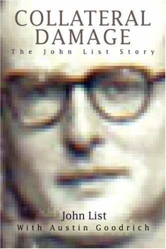 9780595677245: Collateral Damage: The John List Story