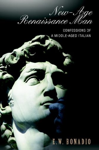 9780595677276: New-Age Renaissance Man: Confessions of a Middle-Aged Italian