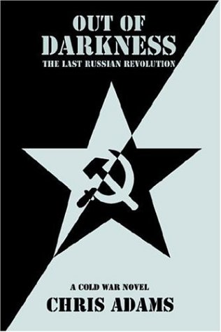 9780595677450: Out of Darkness: The Last Russian Revolution