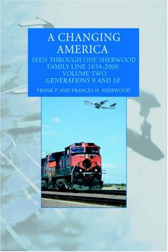 9780595677658: A Changing America: Seen Through One Sherwood Family Line 1634-2006