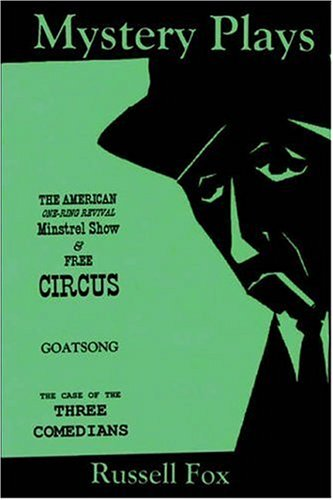 Mystery Plays: The American One-Ring Revival Minstrel Show Free Circusgoatsongthe Case of the Three...