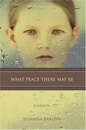 9780595678327: What Peace There May Be: A Memoir