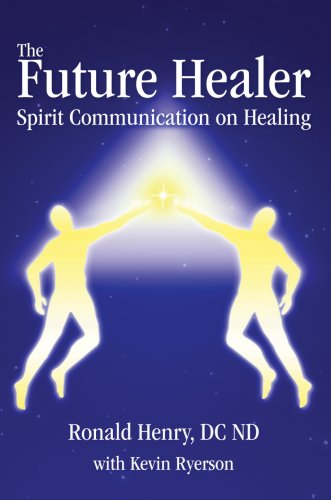 9780595678396: The Future Healer: Spirit Communication on Healing