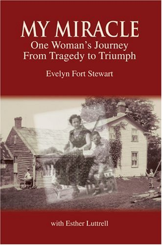 My Miracle: One Womans Journey from Tragedy to Triumph: Evelyn Stewart