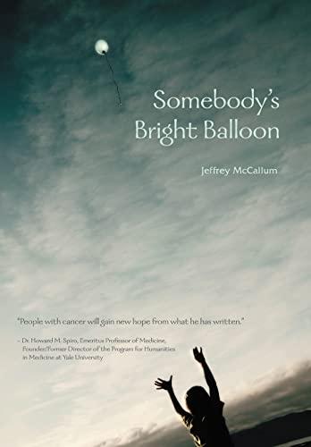 Somebodys Bright Balloon: Jeffrey McCallum