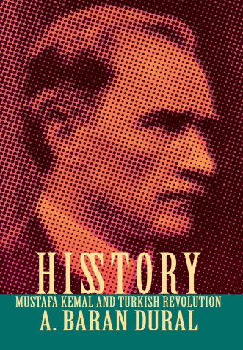 9780595678839: His Story: Mustafa Kemal and Turkish Revolution