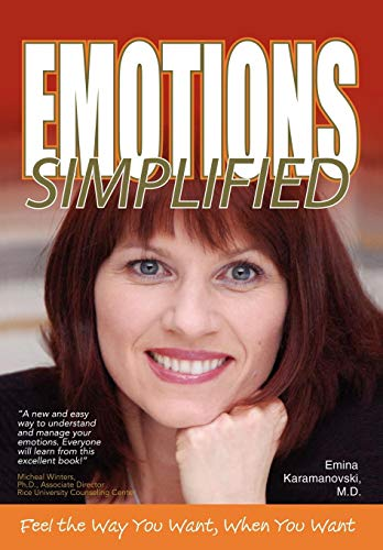 9780595679317: Emotions Simplified: Feel the Way You Want When You Want