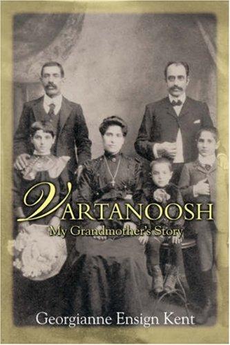 9780595679362: Vartanoosh: My Grandmother's Story
