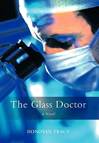 9780595679799: The Glass Doctor