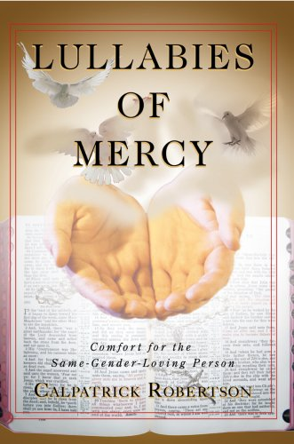 Lullabies of Mercy: Comfort for the Same-Gender-Loving Person: Calpatrick Robertson
