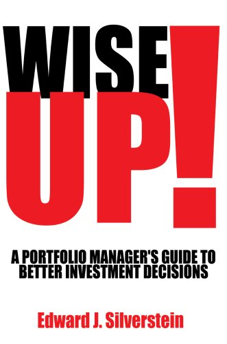 9780595681396: Wise Up!: A Portfolio Manager's Guide to Better Investment Decisions