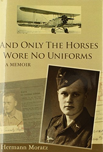 9780595681914: And Only The Horses Wore No Uniforms: A Memoir
