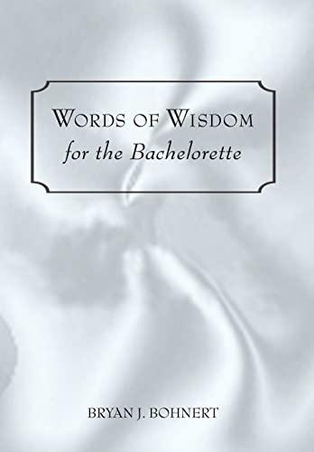 Words of Wisdom: For the Bachelorette: Bryan Bohnert