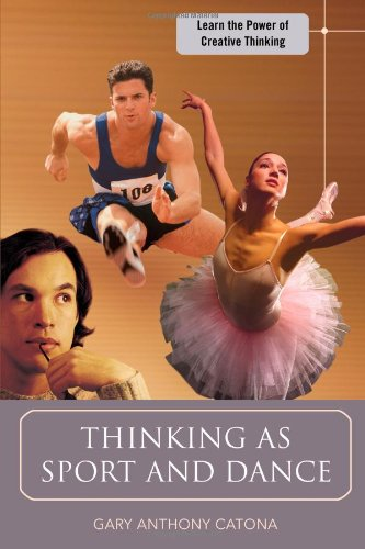 9780595682256: Thinking as Sport and Dance: Learn the Power of Creative Thinking