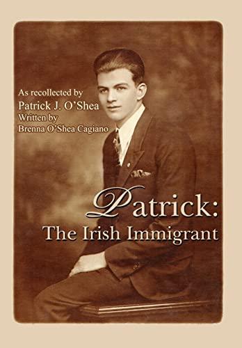 9780595682744: Patrick: The Irish Immigrant