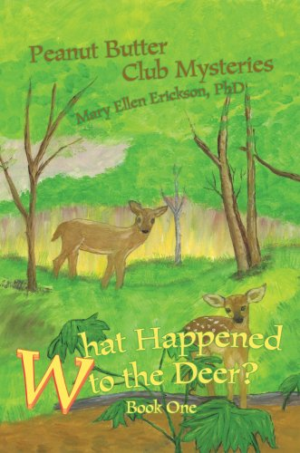 What Happened to the Deer?: Peanut Butter Club Mysteries: Mary Ellen Erickson